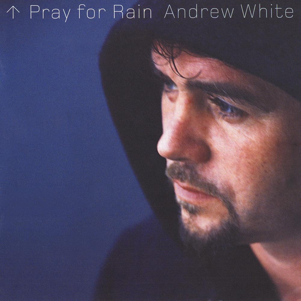Andrew White - Pray for Rain
