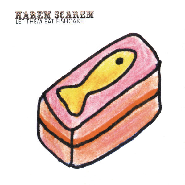 Harem Scarem - Let them eat fishcake