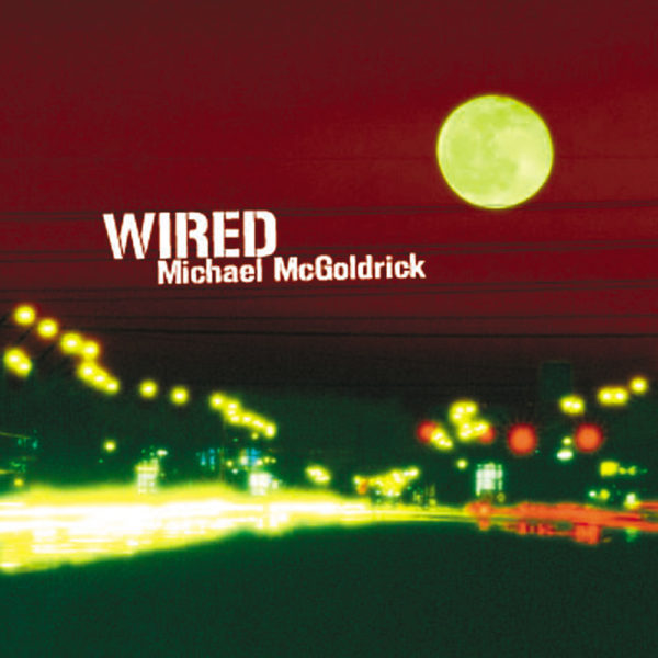 Michael McGoldrick - Wired
