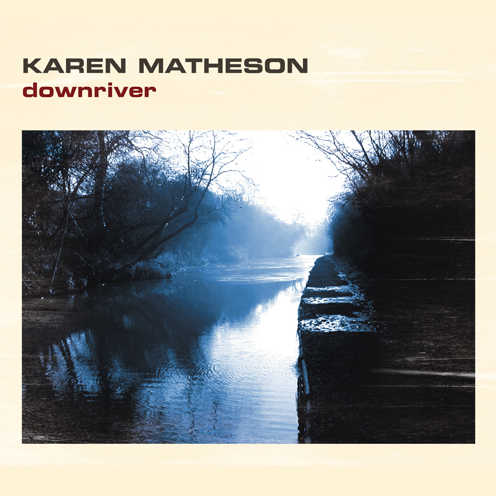 Karen Matheson - Downriver