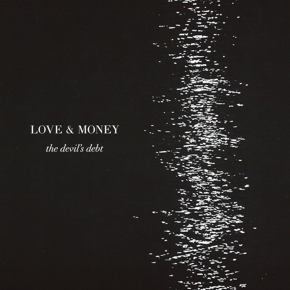 Love & Money - The Devil's Debt